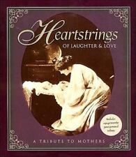 Heartstrings of Laughter & Love ~ A Tribute to Mothers