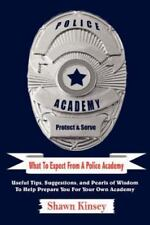 What to Expect from a Police Academy: Useful Tips, Suggestions, and Pearls of Wi