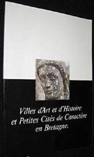 VILLES D ART ET D HISTOIRE ET PETITES CITES DE CARACTERE DE BRETAGNE