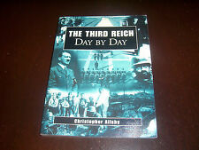 THE THIRD REICH DAY BY DAY Illustrated History Nazi Germany Hitler WWII Book