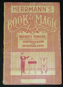 Herrmann's Book of Magic Wizard's Manual Containing Ventriloquism & Spiritualism