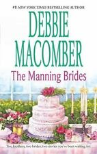 The Manning Brides : Two Brothers, Two Brides, Two Stories You've Been Waiting F