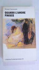 DONATA FRANCESCATO - QUANDO L'AMORE FINISCE - ED. 1992 IL MULINO [L04]