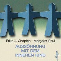 ERIKA J. CHOPICH,MARGERET PAUL - AUSSÖHNUNG MIT DEM INNEREN KIND 7 CD NEW