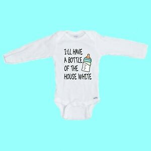 I'll have a Bottle of the House White FUNNY  LONG SLEEVE Onesie Great Gift