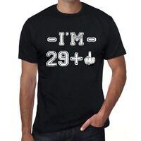 I'm 29 Plus Herren T-shirt Schwarz Geburtstag Geschenk 00444