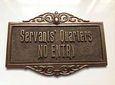 Disney Haunted Mansion SERVANTS QUARTERS NO ENTRY Attraction Plaque Sign Prop
