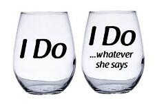 I Do and I Do Whatever She Wants Wedding Bride Groom Stemless Wine Glasses