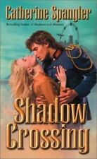 Shadow Crossing Catherine Spangler PB new