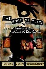 NEW The Word of Flux: Modern Man and the Problem of Knowledge