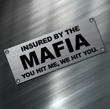(1) INSURED BY MAFIA car Sticker Auto Race Drift JDM Decal Boost Tuner Funny NEW