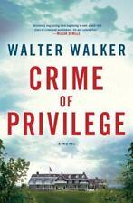 Crime of Privilege Hardcover Novel Book 432 pages English 2013 Walter Walker