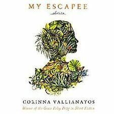 My Escapee: Stories (Grace Paley Prize in Short Fiction)