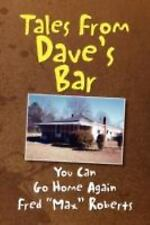 "You Can Go Home Again : Tales from Dave's Bar, Book II by Fred ""Max"" Roberts..."