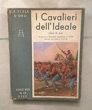 I CAVALIERI DELL'IDEALE UTET LA SCALA D'ORO 1940