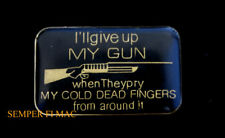 I'LL GIVE UP MY GUN WHEN THEY PRY MY COLD DEAD FINGERS LAPEL HAT PIN RIFLE GIFT