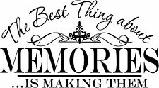 BEST THING ABOUT MEMORIES IS MAKING THEM VINYL DECAL STICKER DECOR WALL