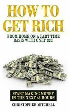 How to Get Rich from Home on a Part Time Basis with Only $20! : Start Making ...