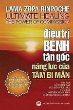Dieu Tri Benh Tan Goc : Nang Luc Chua Lanh Cua Tam Bi Man by Lama Zopa Lama...