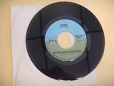 SUPER GRUPO MADERA dime / sabroso INTERNATIONAL RECORDS   NEW  45