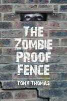 The Zombie Proof Fence -Tony Thomas Fiction Book Aus Stock