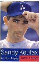 Sandy Koufax: A Leftys Legacy by Jane Leavy
