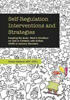 Self-Regulation Interventions and Strategies : Keeping the Body, Mind and Emo...