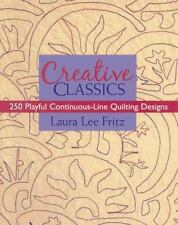 CREATIVE CLASSICS: 250 PLAYFUL CONTINUOUS-LINE QUILTING DESIGNS By Laura Lee