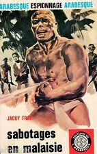 Sabotages en Malaisie / Jacky FRAY // Espionnage // L'Arabesque // 1 ère Edition