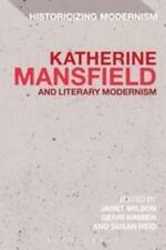 Katherine Mansfield And Literary Modernism (historicizing Modernism)