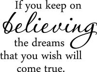 If you keep believing wall Vinyl Sticker Decal  quote