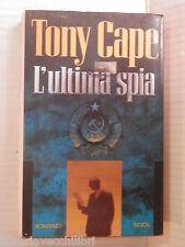 L ULTIMA SPIA Tony Cape Andrea Terzi Rizzoli La Scala 1992 romanzo narrativa di