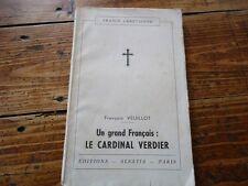 RELIGIEUX - UN GRAND FRANCAIS CARDINAL VERDIER - FRANCOIS VEUILLOT - 1940