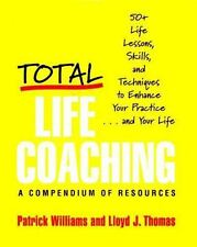 Total Life Coaching: 50+ Life Lessons, Skills, and Techniques to Enhance Your Pr