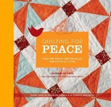 QUILTING FOR PEACE NEW! QUILT BOOK MAKE SPECIAL QUILTS FOR CHARITY, LOVED ONES