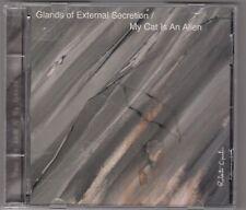 GIANDS OF EXTERNAL SECRETION / MY CAT IS AN ALIEN - split CD
