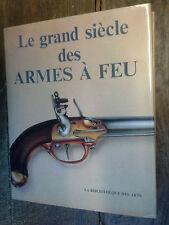 Le grand siècle des armes à feu