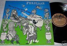 DE PERELAAR dat wie het wil horen ziet LP Stoof Rec. HOLLAND 1979 FOC Rare FOLK