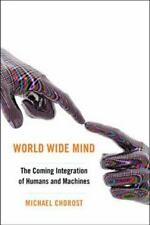 World Wide Mind: The Coming Integration of Humanity-ExLibrary