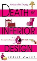 Death by Inferior Design (A Domestic Bliss Mystery) by Caine, Leslie