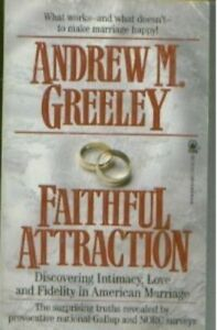 Faithful Attraction by Andrew M. Greeley (1992, Paperback)