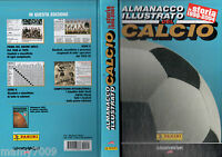 ALMANACCO ILLUSTRATO DEL CALCIO=LA STORIA 1898-2004=RISULTATI,CLASSIFICHE,CIFRE