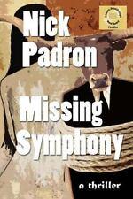 Missing Symphony by Nick Padron (2014, Paperback)