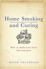 NEW Home Smoking and Curing: How to Smoke-Cure Meat, Fish and Game