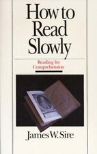How to Read Slowly: Reading for Comprehension Wheaton Literary Series