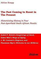 The Past Coming to Roost in the Present:  Historicising History in Four Post-Apa