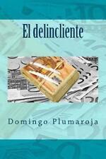 Crimen Perfecto: El Delincliente by Domingo Plumaroja (2015, Paperback)