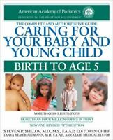 Caring for Your Baby and Young Child: Birth to Age 5 , American Academy Of Pedia