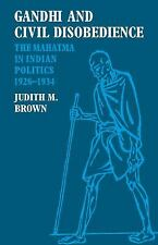Gandhi and Civil Disobedience : The Mahatma in Indian Politics, 1928-1934 by...