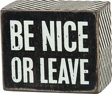 """BE NICE OR LEAVE Wooden Box Sign 3"""" x 2.5"""", Primitives by Kathy"""